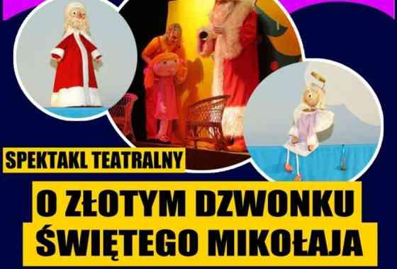 """SPEKTAKL TEATRALNY  """"O Złotym Dzwonku Świętego Mikołaja"""""""