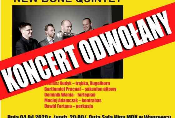 Koncert New Bone Quintet - ODWOŁANY!
