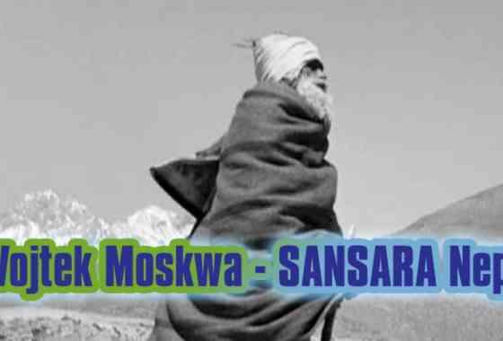 Wojtek Moskwa - SANSARA Nepal