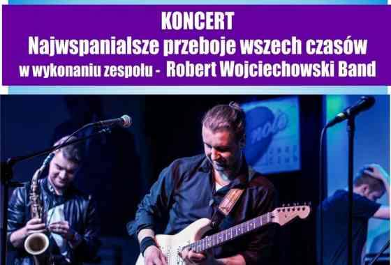 Najwspanialsze przeboje wszech czasów w wykonaniu zespołu - Robert Wojciechowski Band